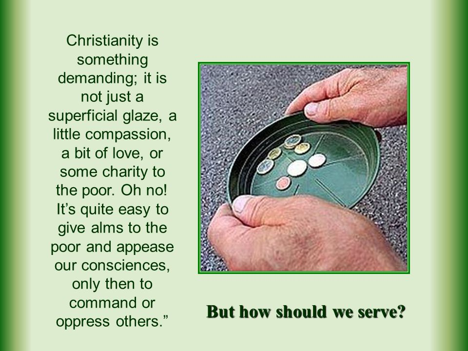 To serve, to serve, to put ourselves below the others, and try to live the primacy of the Gospel… yes, but by placing ourselves at the service of everyone.