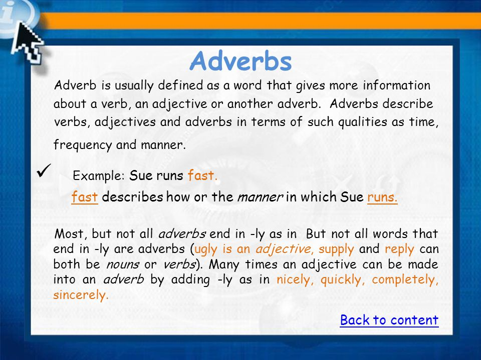 Adjectives An adjective is often defined as a word which describes or gives more information about a noun or pronoun. Adjectives describe nouns in ter