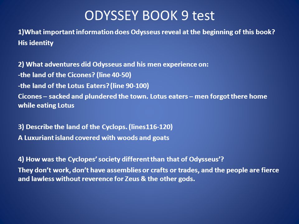 ODYSSEY BOOK 9 test 1)What important information does Odysseus reveal at the beginning of this book.