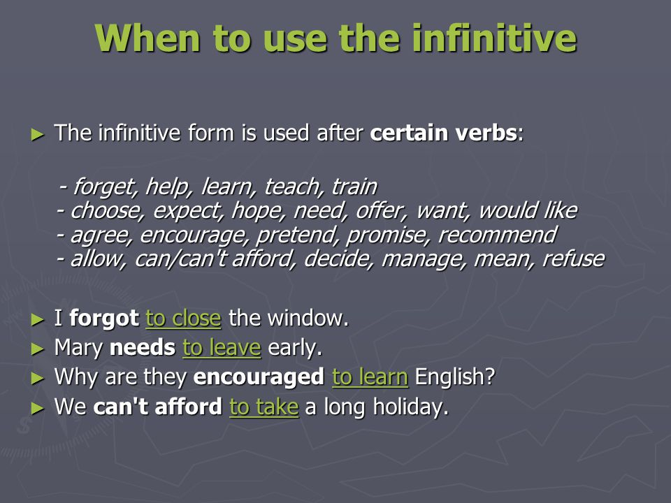 ► The infinitive form is always used after adjectives, for example: - disappointed, glad, happy, pleased, relieved, sad, surprised ► I was happy to help them.
