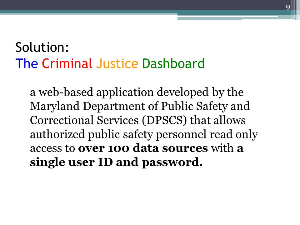 Solution: The Criminal Justice Dashboard a web-based application developed by the Maryland Department of Public Safety and Correctional Services (DPSC
