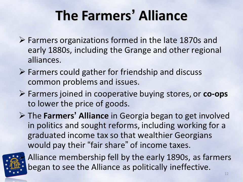 The Farmers' Alliance  Farmers organizations formed in the late 1870s and early 1880s, including the Grange and other regional alliances.  Farmers c