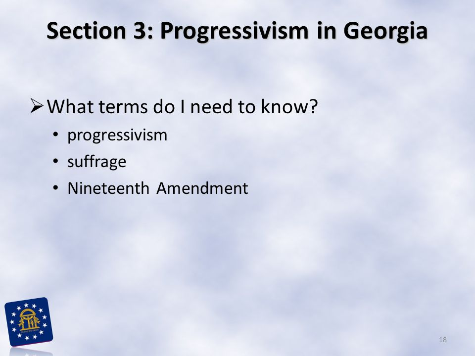 Section 3: Progressivism in Georgia  What terms do I need to know.
