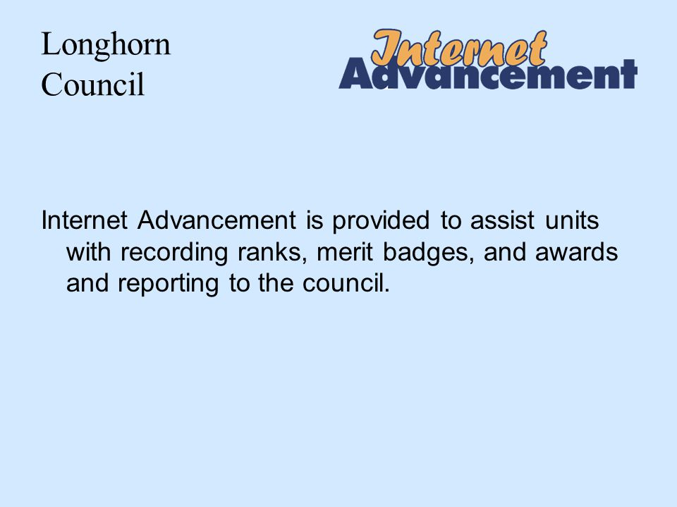 Longhorn Council Unit Advancement Processor Registration Information Each unit has one unit advancement processor.