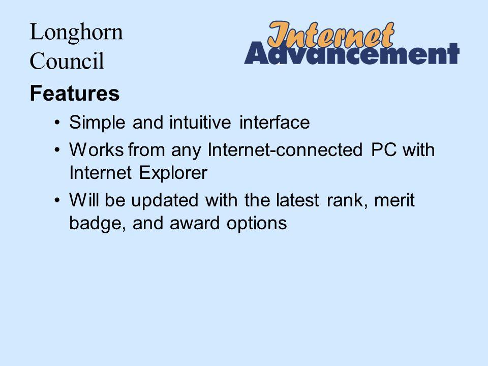 Longhorn Council Benefits to Scouting Units Unit enters its own advancement records Unit prints a convenient advancement report Unit obtains current unit roster and unit history