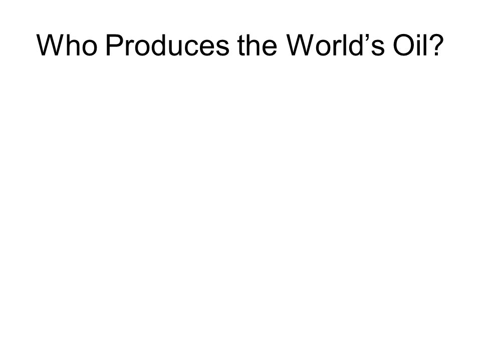 Who Produces the World's Oil