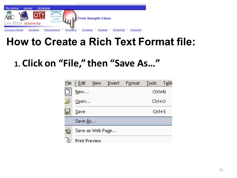 1. Click on File, then Save As… How to Create a Rich Text Format file: 19