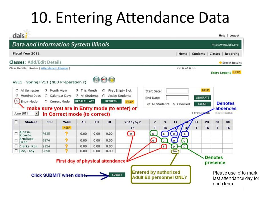 10. Entering Attendance Data Please use 'c' to mark last attendance day for each term.
