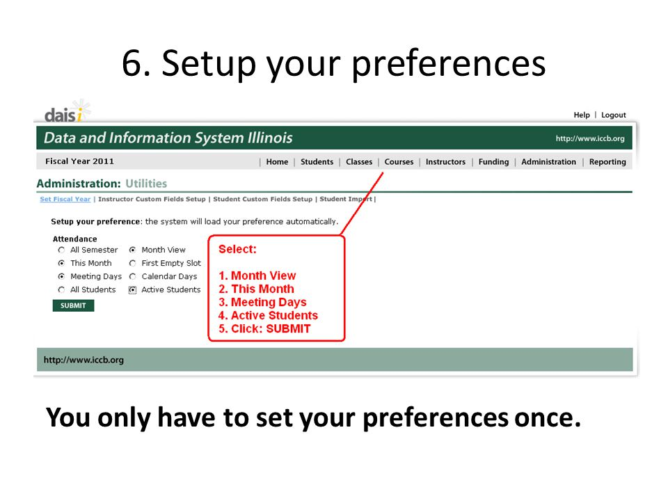 6. Setup your preferences You only have to set your preferences once.