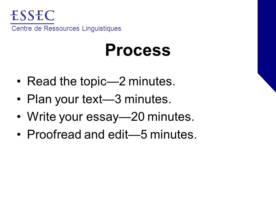 Centre de Ressources Linguistiques Process Read the topic—2 minutes.