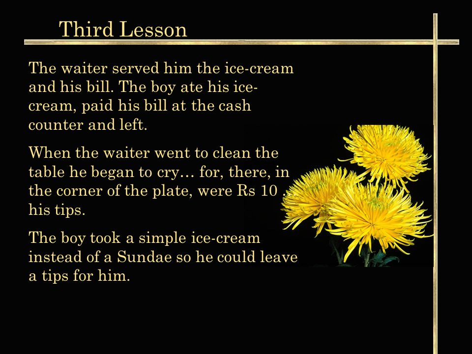 Third Lesson Well, how much does a simple ice-cream cost .