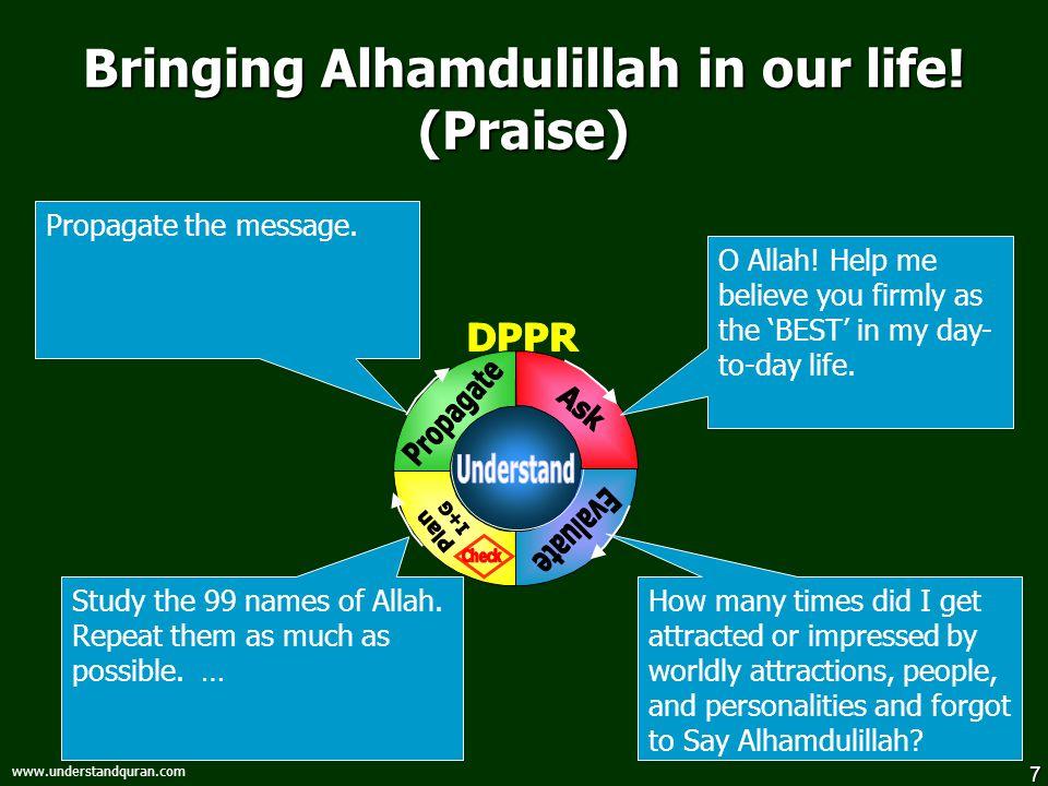8 www.understandquran.com Bringing Alhamdulillah in our life.