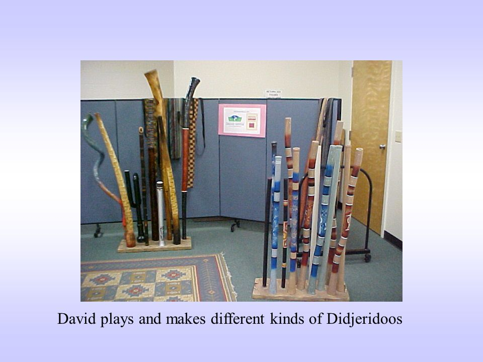 David plays and makes different kinds of Didjeridoos