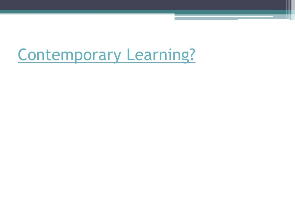 Contemporary Learning