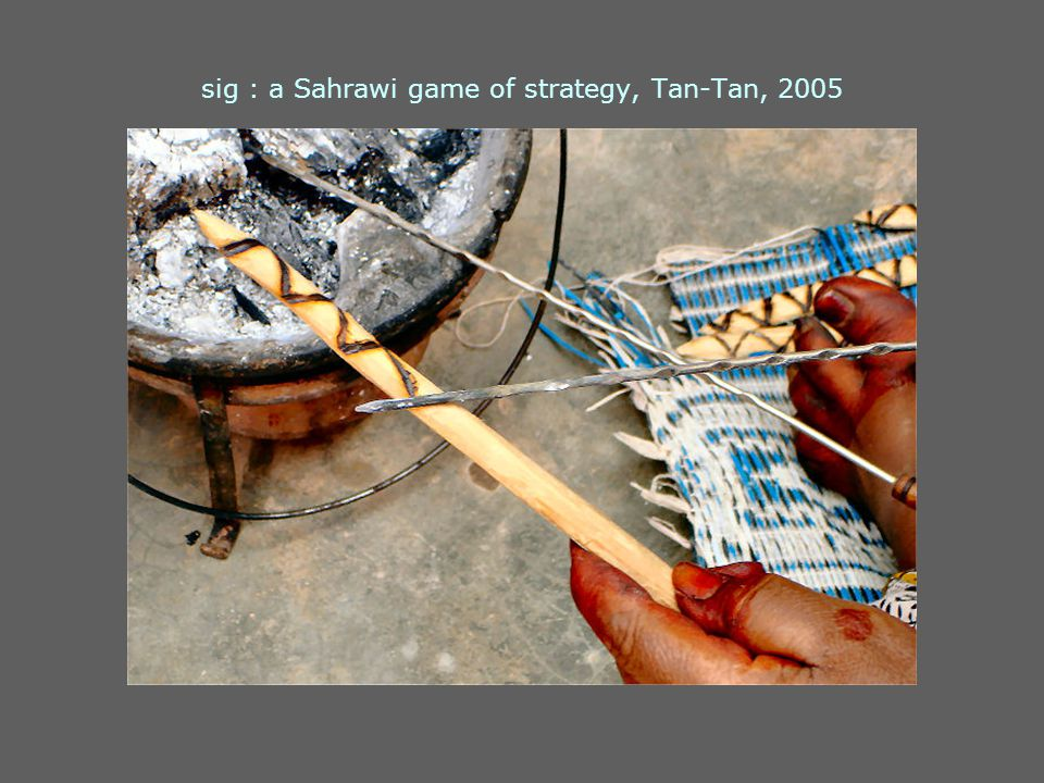 sig : a Sahrawi game of strategy, Tan-Tan, 2005