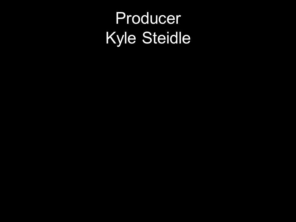 Producer Kyle Steidle