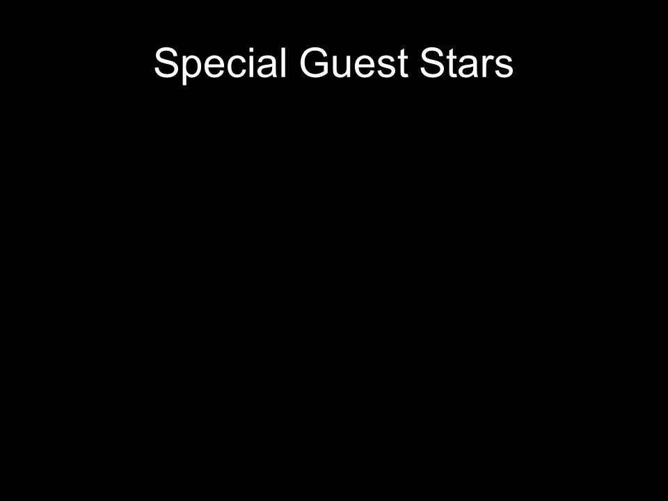 Special Guest Stars