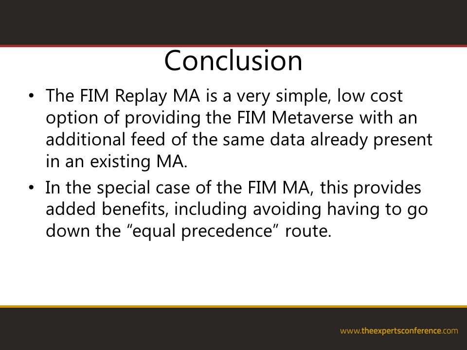 Conclusion The FIM Replay MA is a very simple, low cost option of providing the FIM Metaverse with an additional feed of the same data already present