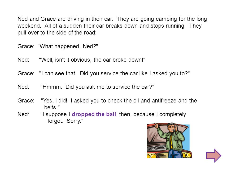 Ned and Grace are driving in their car. They are going camping for the long weekend.