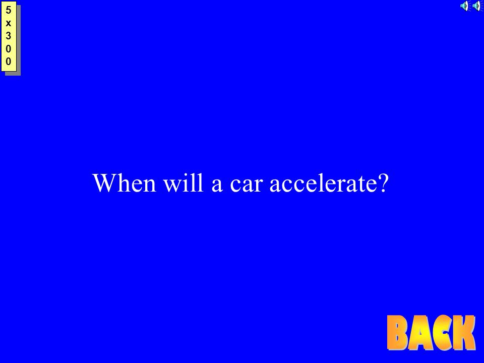 5x2005x200 5x2005x200 When will the acceleration be negative (deceleration)