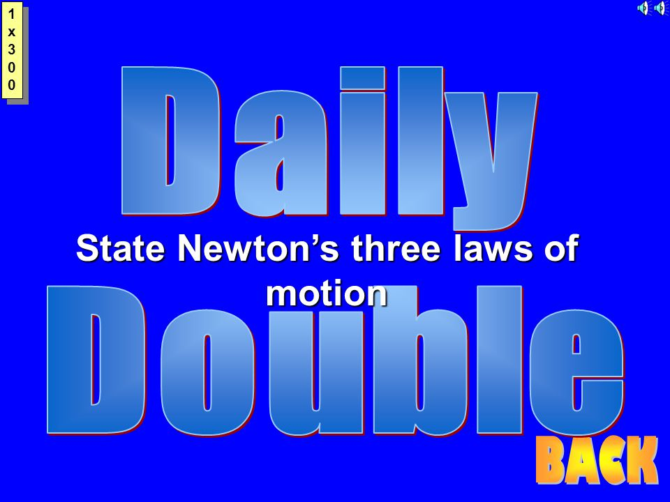 1x3001x300 1x3001x300 State Newton's three laws of motion