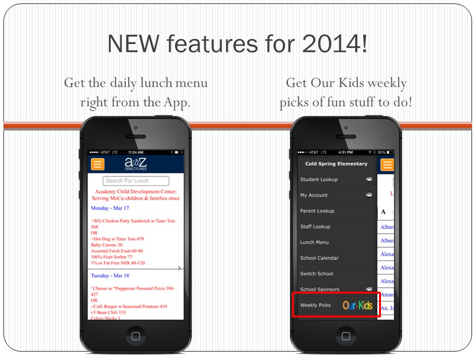 NEW features for 2014.Get the daily lunch menu right from the App.