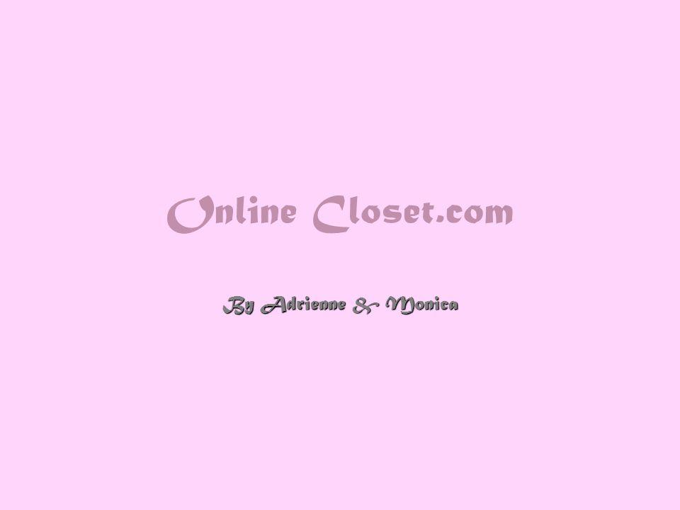 Online Closet.com By Adrienne & Monica