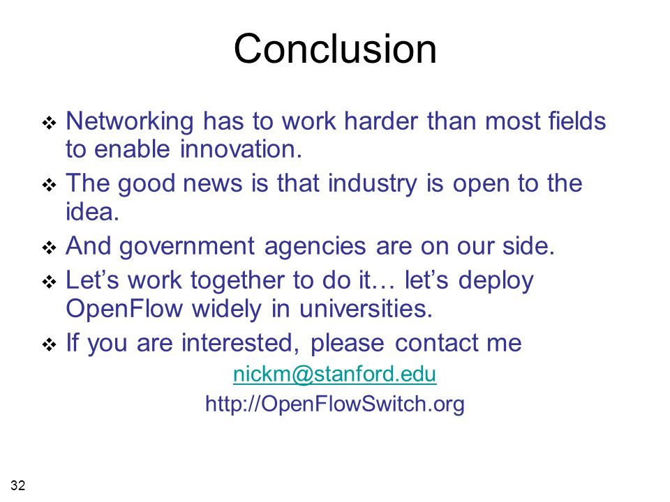 32 Conclusion  Networking has to work harder than most fields to enable innovation.