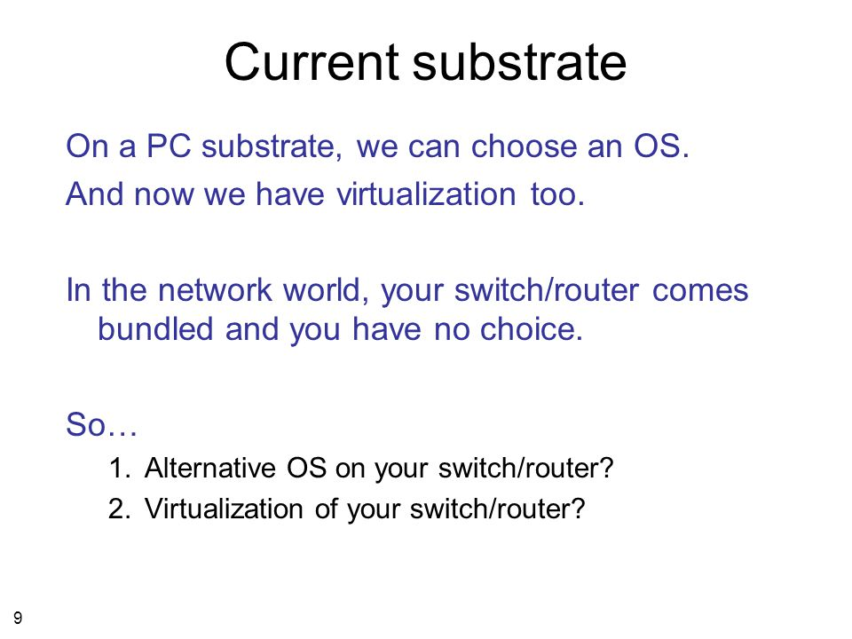 9 Current substrate On a PC substrate, we can choose an OS.