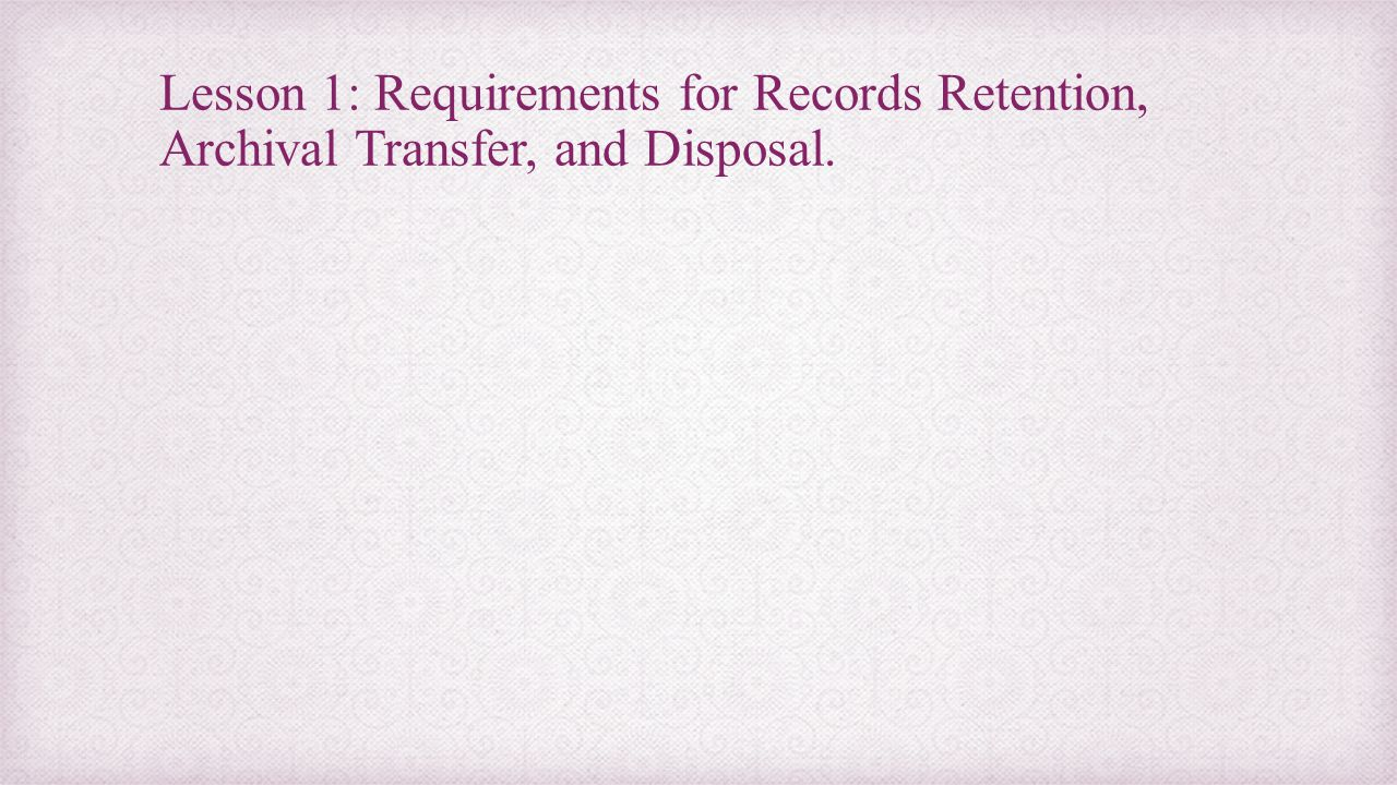Lesson 2: Records Disposal 2.
