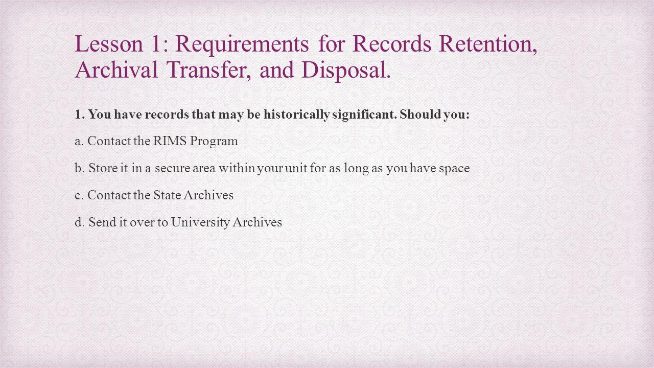 Lesson 2: Records Disposal 3.