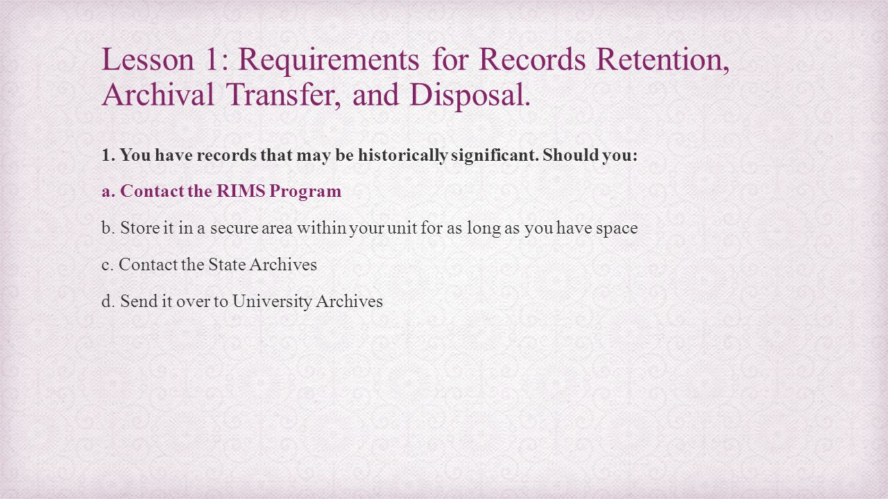 Summary Records Liaisons are charged with managing University Records and other information resources for their units and are a vital component of the records management process.