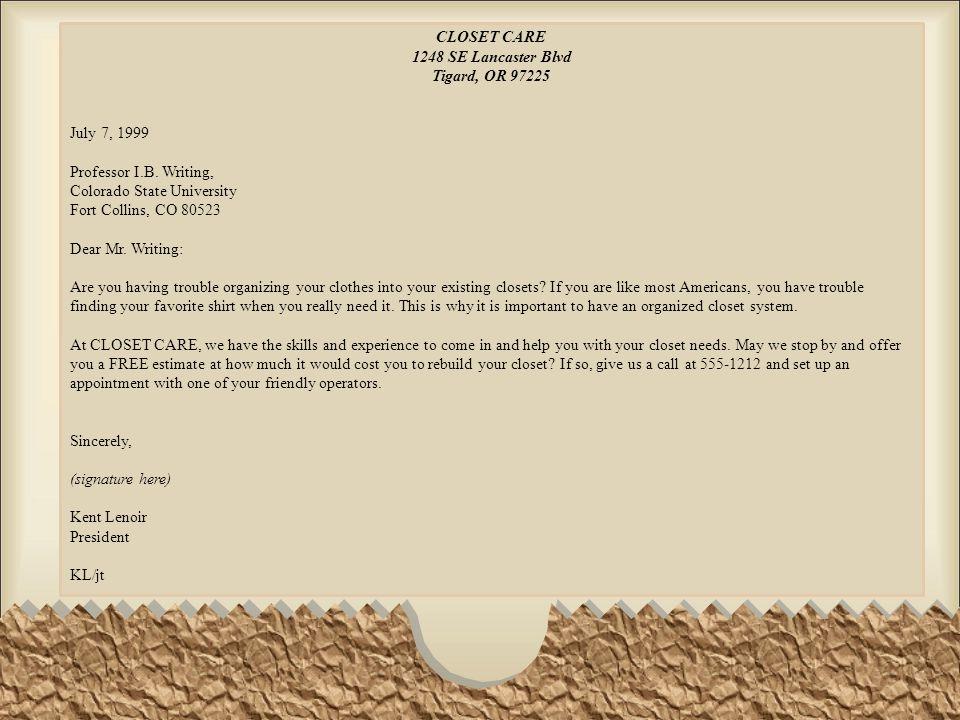 CLOSET CARE 1248 SE Lancaster Blvd Tigard, OR 97225 July 7, 1999 Professor I.B. Writing, Colorado State University Fort Collins, CO 80523 Dear Mr. Wri