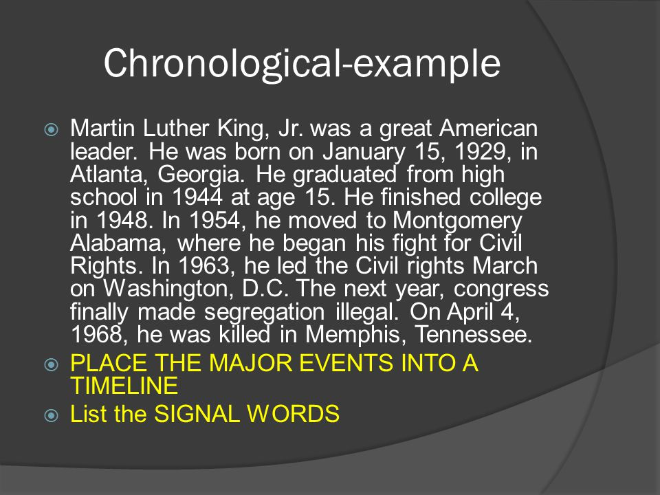 Chronological-example  Martin Luther King, Jr. was a great American leader.