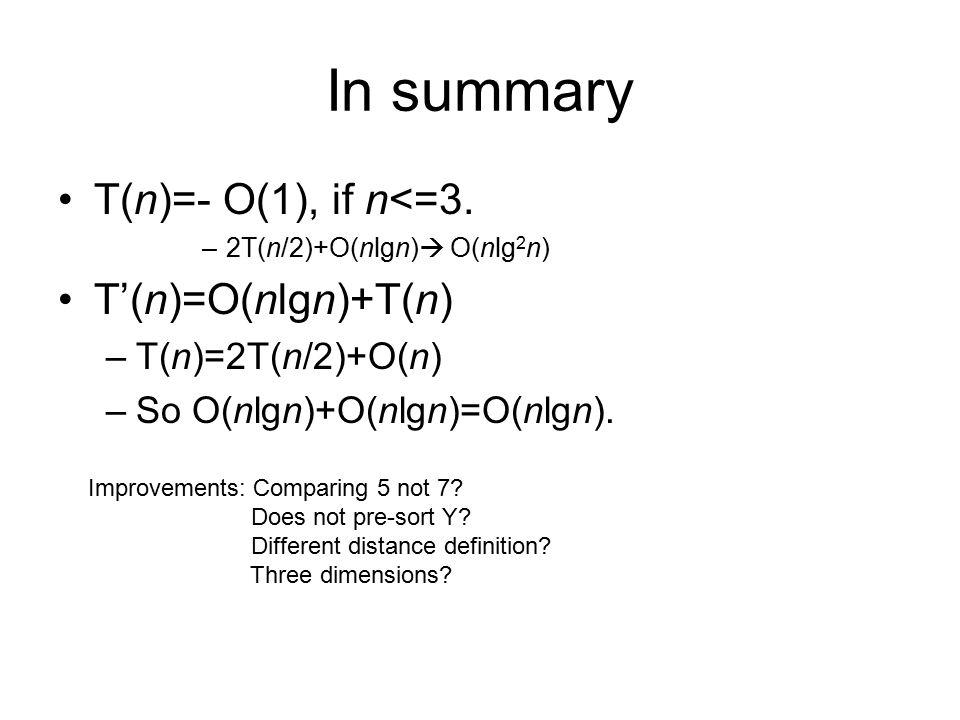 In summary T(n)=- O(1), if n<=3.
