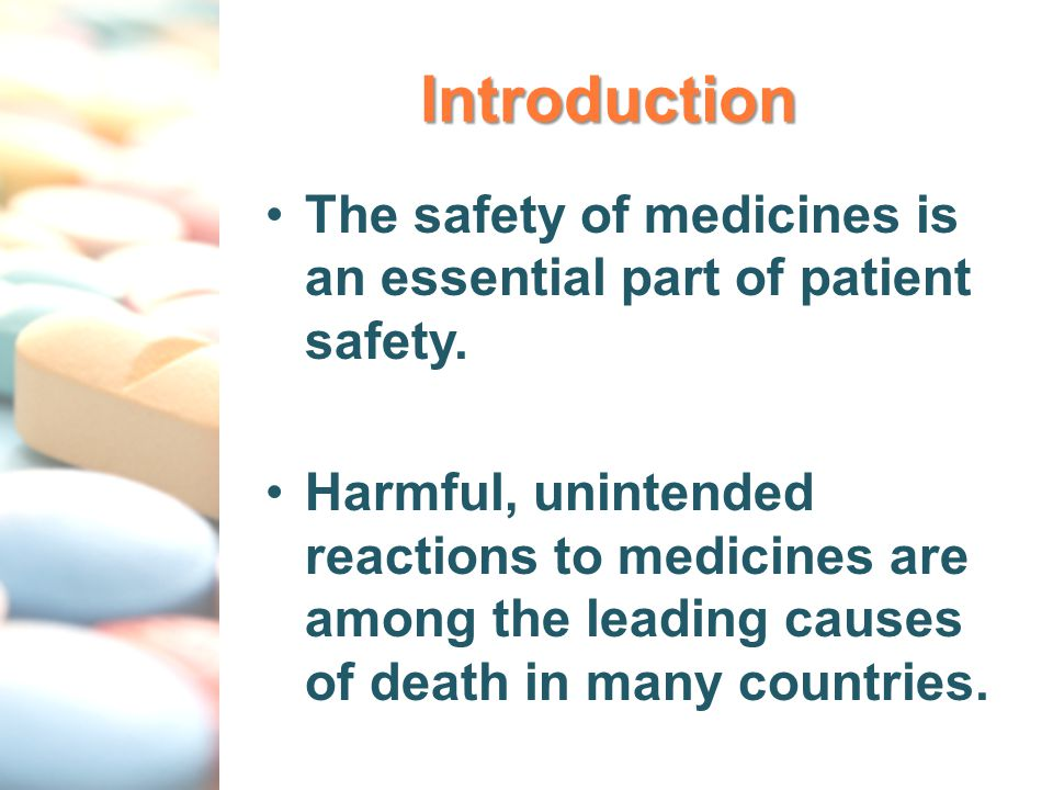 Introduction The safety of medicines is an essential part of patient safety. Harmful, unintended reactions to medicines are among the leading causes o