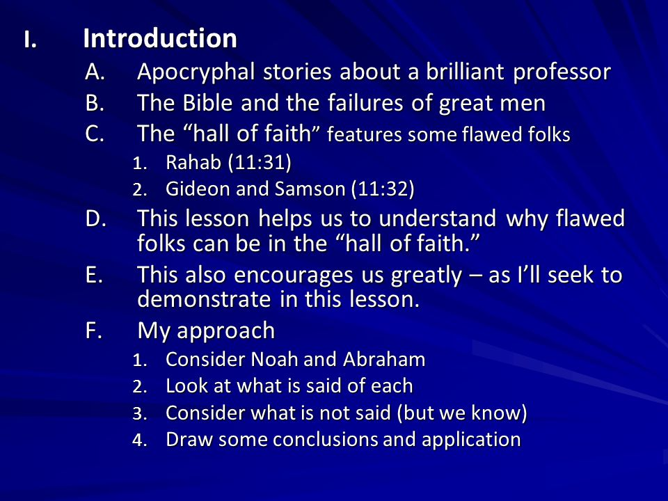 """I. Introduction A.Apocryphal stories about a brilliant professor B.The Bible and the failures of great men C.The """"hall of faith """" features some flawed"""