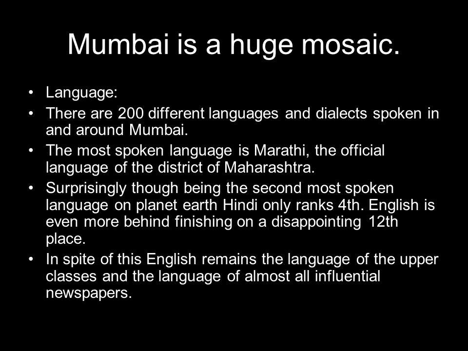 Mumbai is a huge mosaic.
