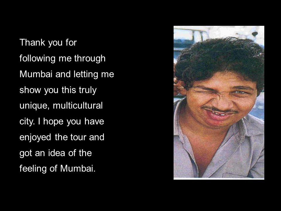 Thank you for following me through Mumbai and letting me show you this truly unique, multicultural city.