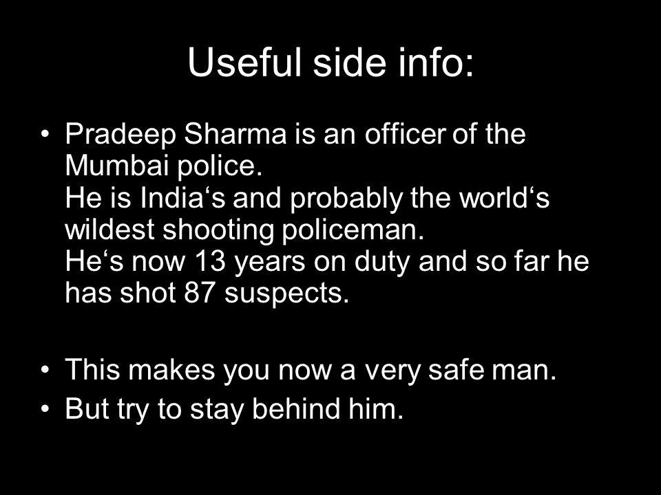 Useful side info: Pradeep Sharma is an officer of the Mumbai police.
