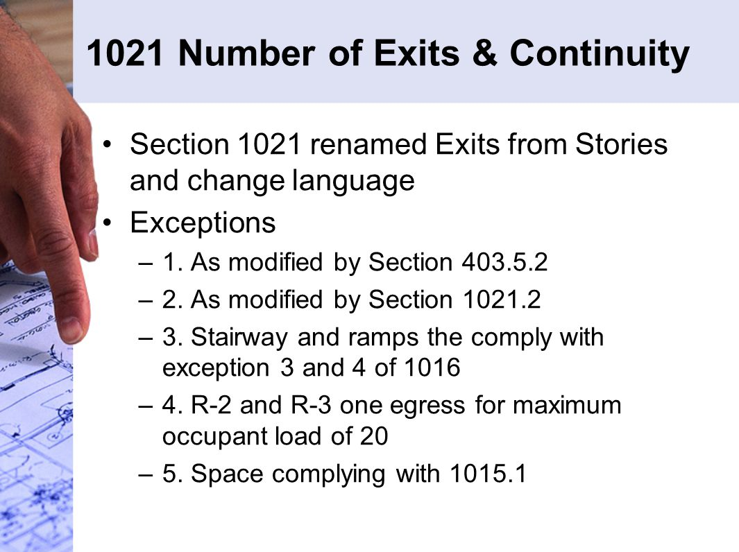 1021 Number of Exits & Continuity Section 1021 renamed Exits from Stories and change language Exceptions –1.