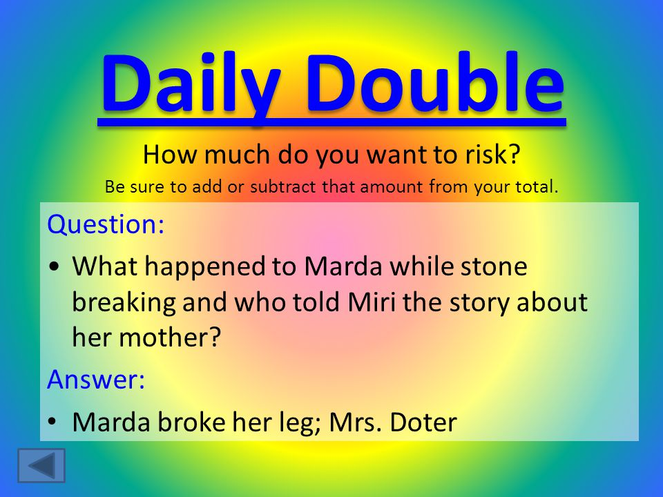 Question: What happened to Marda while stone breaking and who told Miri the story about her mother? Answer: Marda broke her leg; Mrs. Doter How much d