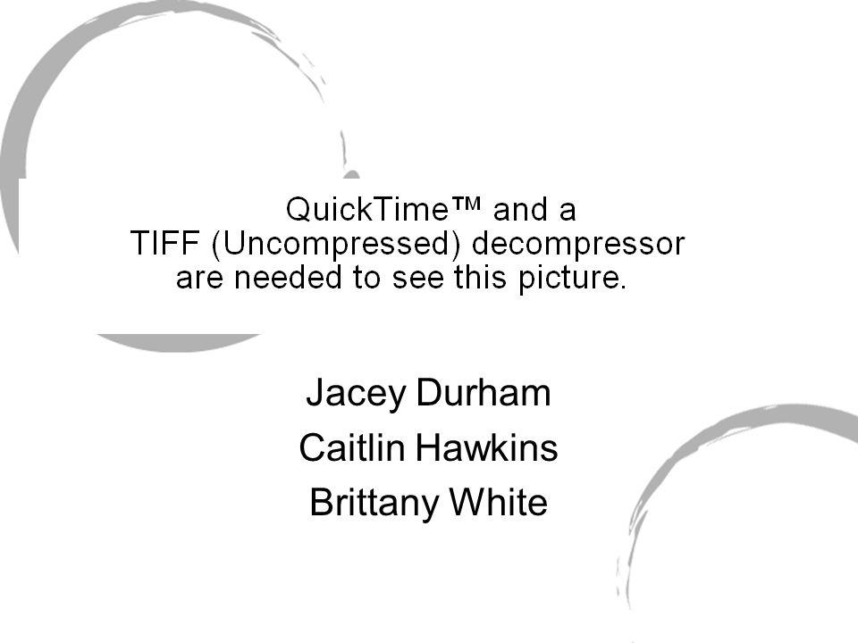 Jacey Durham Caitlin Hawkins Brittany White