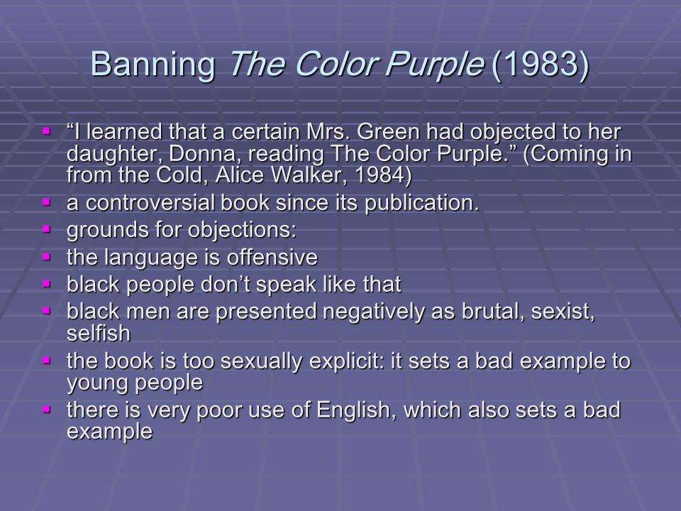 Banning The Color Purple (1983)  I learned that a certain Mrs.