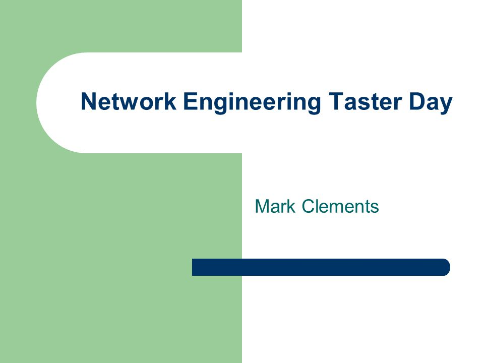 Network Engineering Taster Day Mark Clements
