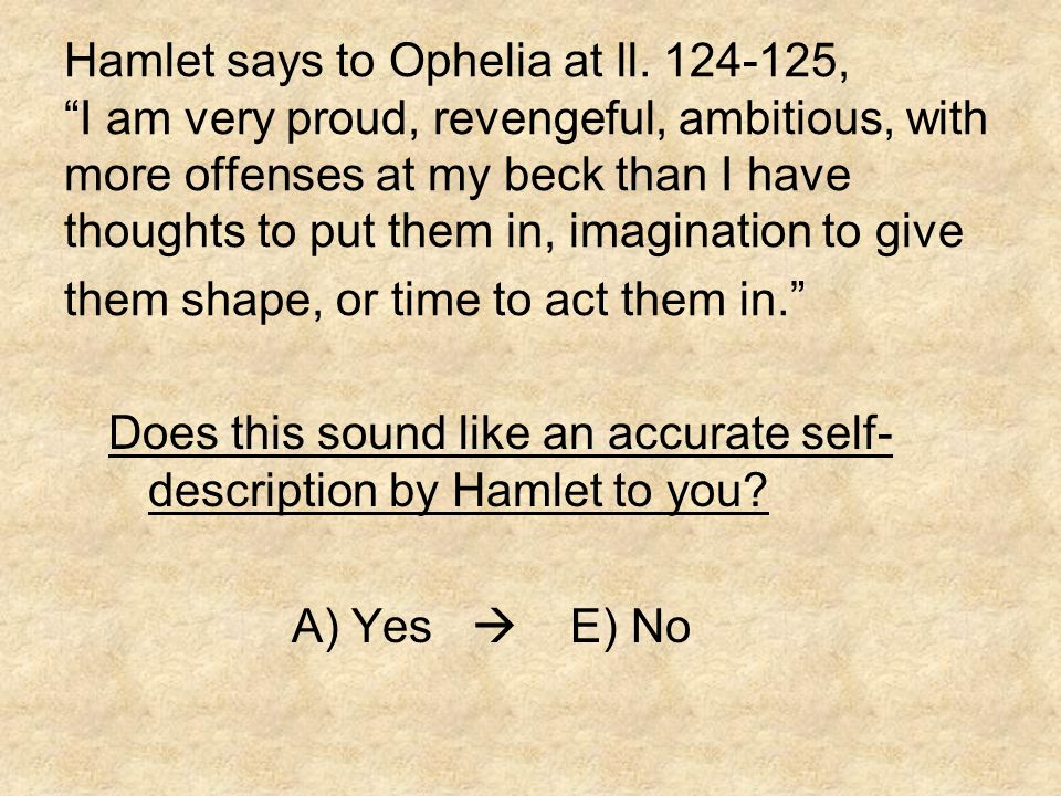 Hamlet says to Ophelia at ll.