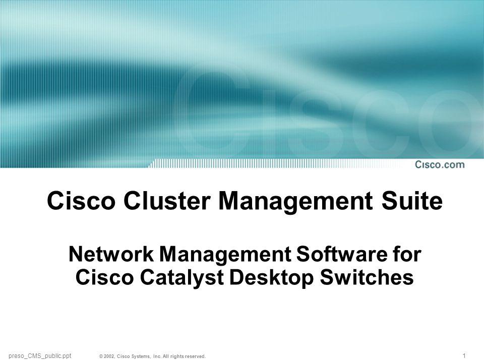 1 preso_CMS_public.ppt © 2002, Cisco Systems, Inc.