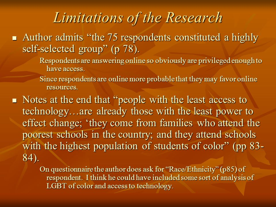 Limitations of the Research Author admits the 75 respondents constituted a highly self-selected group (p 78).