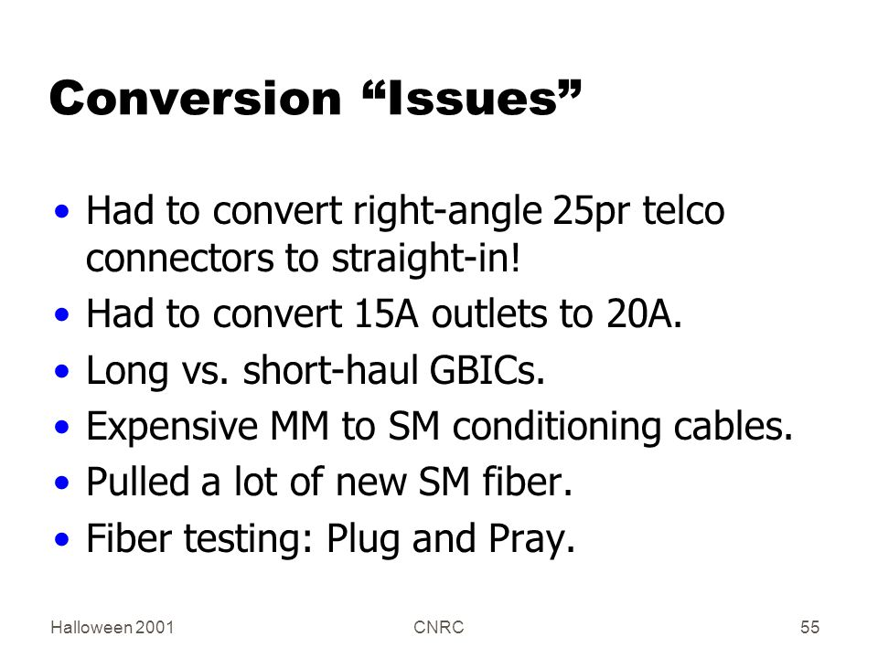 """Halloween 2001CNRC55 Conversion """"Issues"""" Had to convert right-angle 25pr telco connectors to straight-in! Had to convert 15A outlets to 20A. Long vs."""