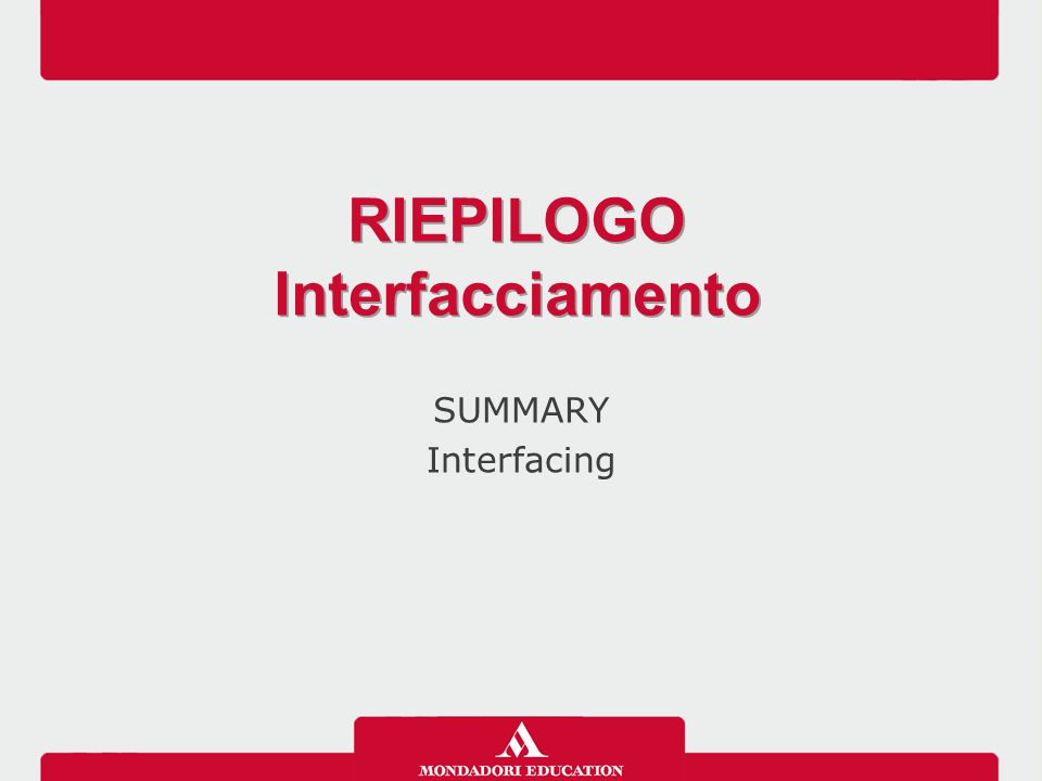 SUMMARY Interfacing RIEPILOGO Interfacciamento RIEPILOGO Interfacciamento